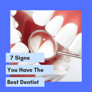 """Title banner for """"7 signs you have the best dentist"""""""