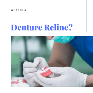 What is a Denture Reline