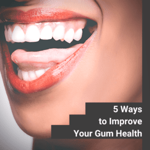 Ways To Improve Gum Health